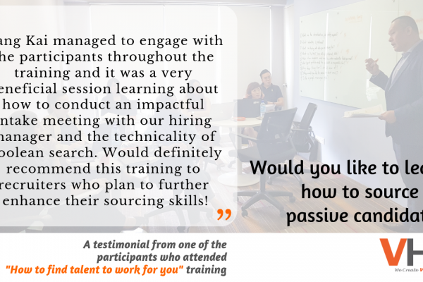 Would you like to learn how to source for passive candidates using the head hunter's method? Here is what one of our participants has to say. Engage us for a training session!