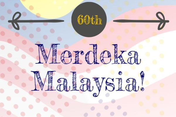 Happy 60th Merdeka Malaysia! Have a wonderful long weekend everyone!