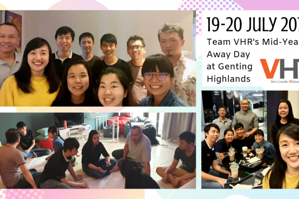 To continue on our journey in the 2nd half of 2019, team VHR had their mid-year Away Day at Genting Highlands last Friday. Can't deny that it was a relaxing yet efficient brainstorming session, all thanks to the chilly (kind of) weather up there! We are now all geared up, are you?