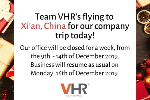 Good day everyone! Team VHR will be travelling overseas for a week from the 9th-14th of December, and business will resume as usual on Monday, 16th of December 2019. Our consultants may have limited access to email, but should there be any urgent matters, you may reach out to our MD, Low Fang Kai at  +6012 224 6697. Cheers!